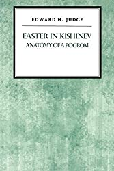 Easter in Kishniev: Anatomy of a Pogrom (Reappraisals in Jewish Social and Intellectual History) (1992-11-01)