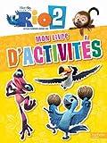 Telecharger Livres Rio 2 Mon livre d activites (PDF,EPUB,MOBI) gratuits en Francaise