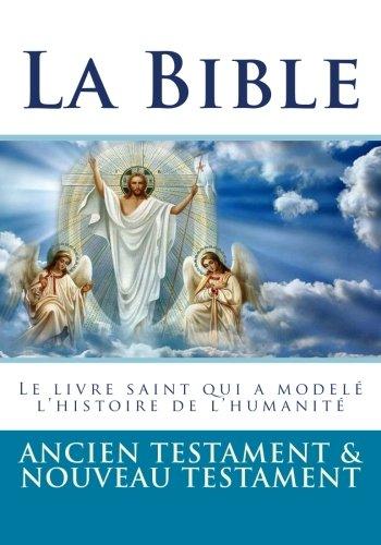 La Bible: Ancien Testament et Nouveau Testament par Collectif