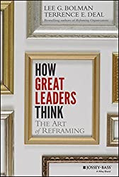 The How Great Leaders Think: The Art of Reframing