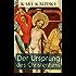 Der Ursprung des Christentums (Vollständige Ausgabe: Band 1 bis 4): Eine historische Untersuchung: Die Persönlichkeit Jesu + Die Gesellschaft der römischen ... + Der Kampf um das Jesusbild...