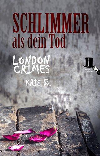 Schlimmer als dein Tod: Psycho-Krimi - Ricks zweiter Fall (London Crimes)