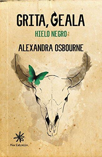 Grita, Geala: Hielo Negro por Alexandra Osbourne