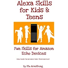 Alexa skills for Kids and Teens: Fun Skills for Amazon Echo Devices
