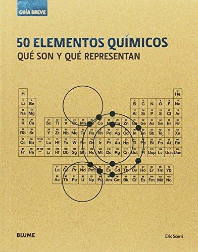 50 elementos químicos. Qué son y qué representan (Guía breve)