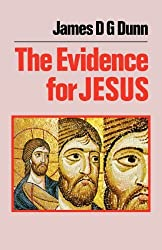The Evidence for Jesus by James D. G. Dunn (2012-03-05)