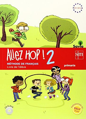 Allez Hop! 2: livre de l'élève. Primaria. Savia - 9788467569483 por Laurent Guiard