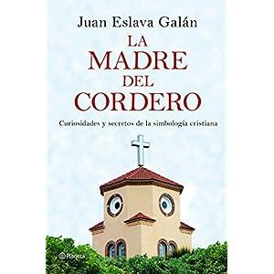 La madre del cordero: Curiosidades y secretos de la simbología cristiana