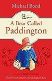 A Bear Called Paddington (Paddington Bear Book 1) by Michael Bond