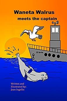 Waneta Walrus meets the captain (English Edition) de [Ingellis, Jean]