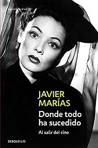 Donde todo ha sucedido par  Javier Marias Franco
