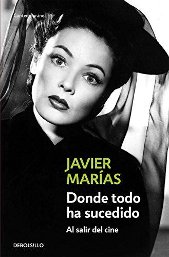 Donde todo ha sucedido: Al salir del cine (CONTEMPORANEA) por Javier Marias Franco