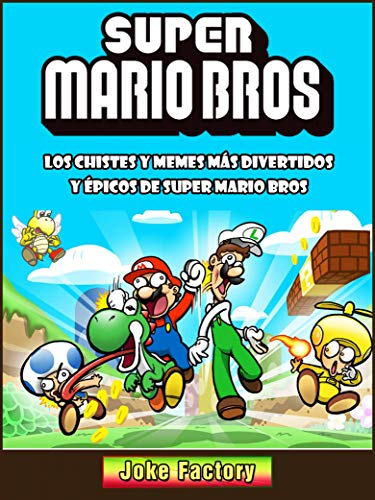 Los Chistes Y Memes Más Divertidos Y Épicos De Super Mario Bros por Hiddenstuff Entertainment