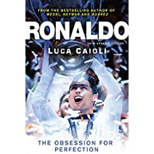 Ronaldo – 2015 Updated Edition: The Obsession for Perfection
