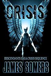 CRISIS (Descendants Saga: Crisis Sequence Book 2)