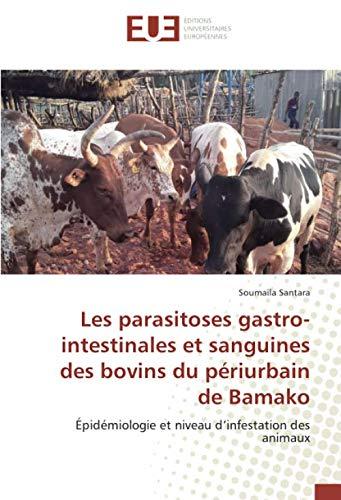 Les parasitoses gastro-intestinales et sanguines des bovins du périurbain de Bamako: Épidémiologie et niveau d'infestation des animaux