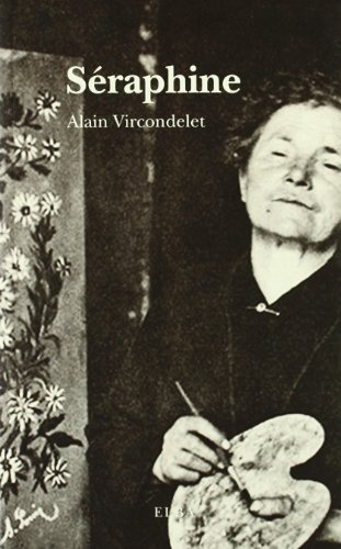 Séraphine por Alain Vircondelet