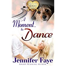 A Moment To Dance: (A Whistle Stop Romance, book 2) (English Edition)
