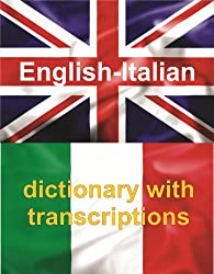 ENGLISH-ITALIAN Dictionary With Transcriptions (English Edition)