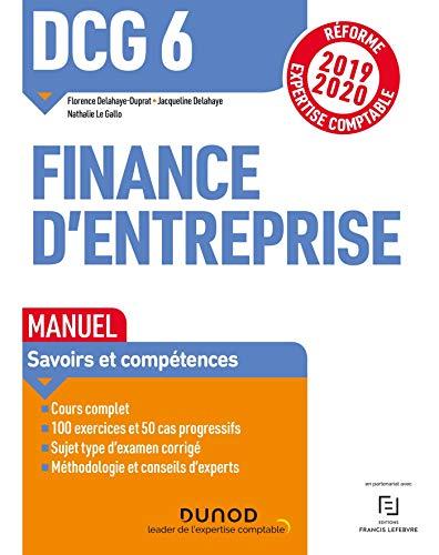 DCG 6 Finance d'entreprise - Manuel - Réforme 2019-2020: Réforme Expertise comptable 2019-2020 par  Florence Delahaye-Duprat, Jacqueline Delahaye, Nathalie Le Gallo