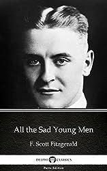 All the Sad Young Men by F. Scott Fitzgerald - Delphi Classics (Illustrated) (Delphi Parts Edition (F. Scott Fitzgerald))