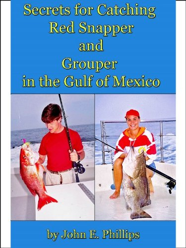 Secrets for Catching Red Snapper and Grouper in the Gulf of Mexico (English Edition)