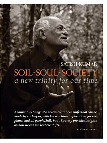 Soil ? Soul ? Society: A New Trinity for Our Time