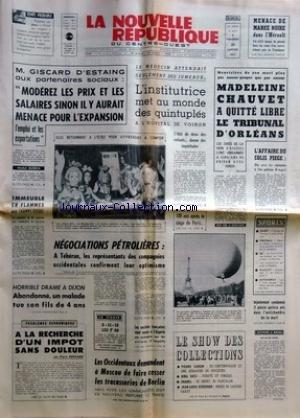 NOUVELLE REPUBLIQUE (LA) [No 8018] du 29/01/1971 - GISCARD D'ESTAING AUX PARTENAIRES SOCIAUX -NEGOCIATIONS PETROLIERES A TEHERAN -DRAME A DIJON / UN MALADE TUE SON FILS DE 4 ANS -A LA RECHERCHE D'UN IMPOT SANS DOULEUR PAR BERNARD -LES OCCIDENTAUX DEMANDENT A MOSCOU DE FAIRE CESSER LES TRACASSERIES DE BERLIN -LES COLLECTIONS / CARDIN - RICCI - CHANEL - SCHERRER -LES SPORTS -L'AFFAIRE DES COLIS PIEGE -MADELEINE CHAUVET A QUITTE LIBRE LE TRIBUNAL D'ORLEANS
