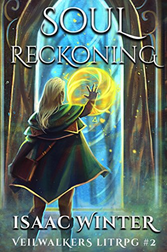 Soul Reckoning: A LitRPG Adventure (Veilwalkers Book 2) (English Edition)