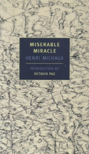 Miserable Miracle (New York Review Books Classics) by Henri Michaux (2002-04-30)