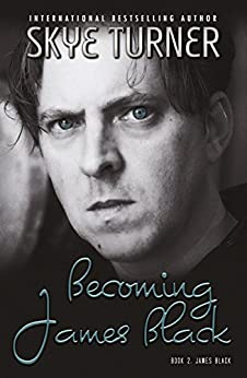 Becoming James Black: Book 2 James Black by [Turner, Skye]