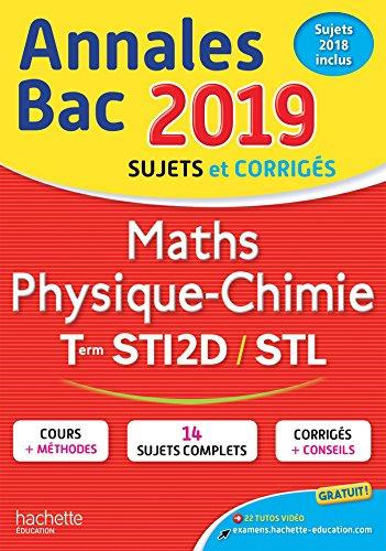 Annales Bac 2019 Maths Phys. Chimie Tles STI2D-STL par Alain Vidal