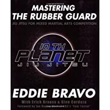 Mastering the Rubber Guard: Jiu-jitsu for Mixed Martial Arts Competition