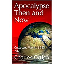 Apocalypse Then and Now: Collected Works 1980-2020 (English Edition)