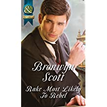 Rake Most Likely To Rebel (Mills & Boon Historical) (Rakes on Tour Book 1)