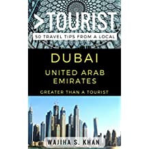 Greater Than a Tourist Dubai United Arab Emirates: 50 Travel Tips from a Local (English Edition)