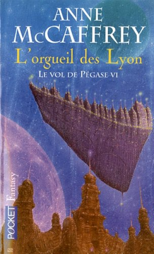VOL PEGASE T06 ORGUEIL DES LYO par ANNE MCCAFFREY