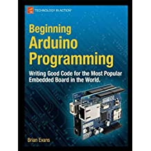 [Beginning Arduino Programming: Writing Code for the Most Popular Microcontroller Board in the World] (By: Brian Evans) [published: October, 2011]