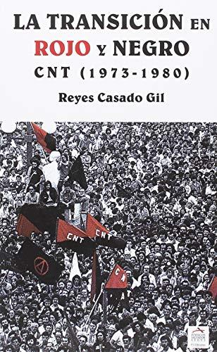 La Transición en Rojo y Negro.: CNT (1973-1980)