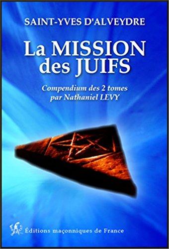La mission des juifs - Compendium des 2 tomes