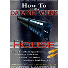How to Install a Data Network in your House: Solving Broadband Problems, Installing a Patch Panel, Cabling Data Sockets, Installing a Patch Panel (English Edition)