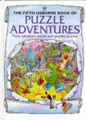 The Fifth Usborne Book of Puzzle Adventures: Three Adventure Stories with Puzzles to Solve (Usborne Puzzle Adventures S.) - Adventures Usborne Puzzle