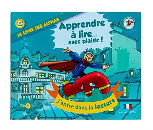 Le livre des Alphas : Apprendre  lire ... avec plaisir ! (CD inclus)