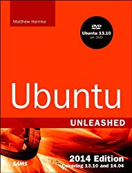 Ubuntu Unleashed 2014 Edition: Covering 13.10 and 14.04