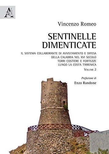 Sentinelle dimenticate. Il sistema collaborante di avvistamento e difesa della Calabria nel XVI secolo. Torri costiere e fortezze lungo la costa tirrenica: 2
