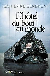 Hotel Du Bout Du Monde