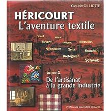 Héricourt: l'aventure textile : [Picard, Minal, Boigeol, Noblot, Méquillet, Nifenecker, Seltz, Koechlin, Bretegnier, Schwob]. De l'artisanat à la grande industrie : (fin du Moyen âge - 1885)., Volume 1