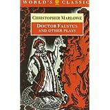 Tamburlaine, Parts I and Ii/Doctor Faustus, A- And B- Texts/the Few of Malta/Edward II (Worlds Classics)