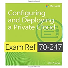 Exam Ref 70-247 Configuring and Deploying a Private Cloud (MCSE) by Orin Thomas (2014-11-06)