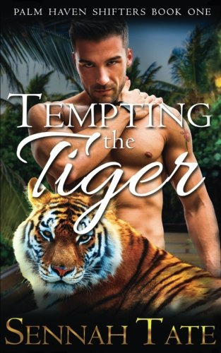 Tempting the Tiger (Palm Haven Shifters) (Volume 1) by Sennah Tate (2015-11-06)